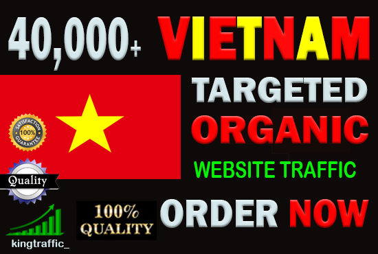 40,000 High Quality Vietnam web visitors real targeted Genuine Organic web traffic from Vietnam
