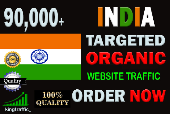 90,000 Active High Quality Indian web visitors real targeted Genuine web traffic from India