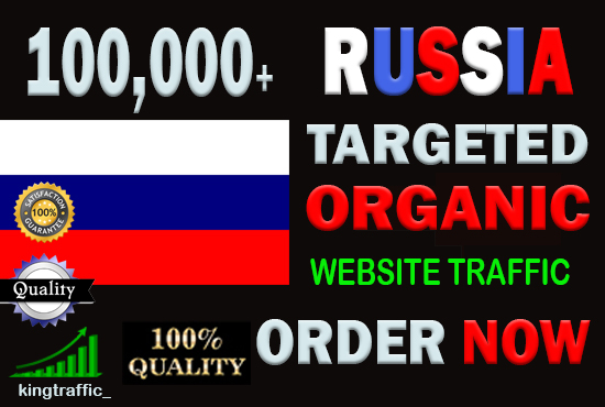 100,000 High Quality Russian web visitors real targeted Genuine Organic web traffic from Russia