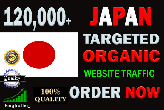 120,000 High Quality Japanese web visitors real targeted Genuine web traffic from Japan