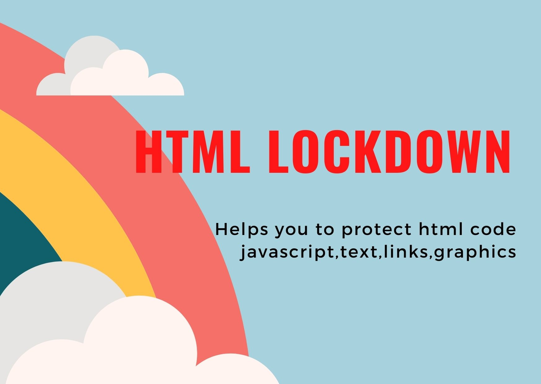 Html lock down,  helps to protect html code,  java script,  text,  links,  graphics