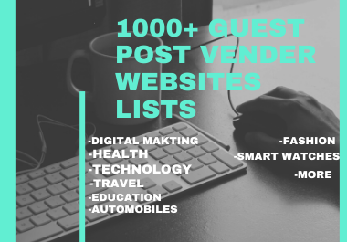 1000+ Guest post vender websites lists with all categories.