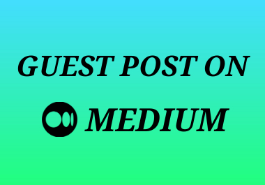 I Will Write And Publish A Guest Post On Medium For You With Permanent Backlinks and Google index
