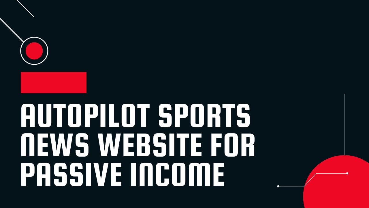 I will build automated sports news website for passive income adsense ready