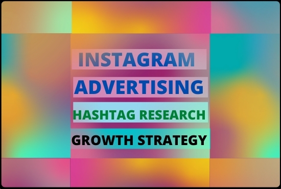 I Will Create an Instagram Advertising Hashtag Research & Growth Strategy