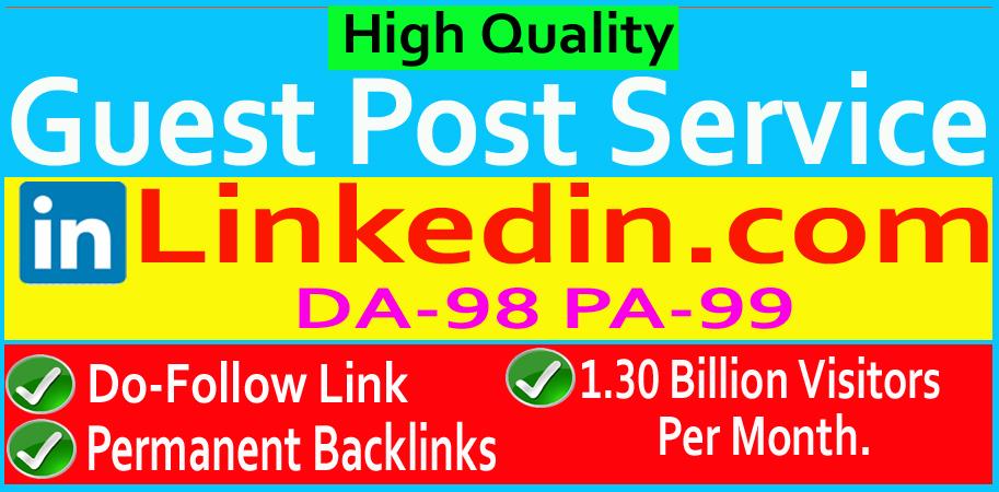 Write and publish high quality guest blog post on Linkedin. com DA 98 premanent post