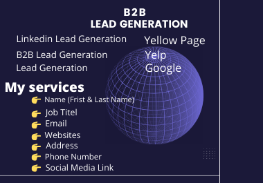 I will do 100 targeted lead generation & Contact email