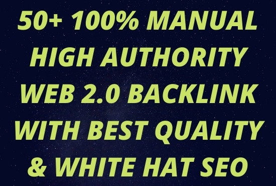 I will Create 50plus 100 Manual Web 2.0 backlinks with Best Quality