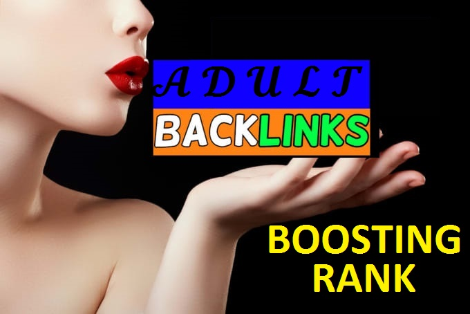 18+ adult service 250+ Dofollow Backlinks Up to pr9 for first page on Google