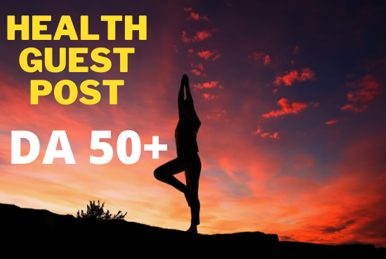 i will do health guest post with high DA blog
