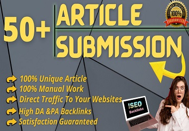 I Will Provide 50+ Unique Article Submission With High Quality Backlinks,  Link Building