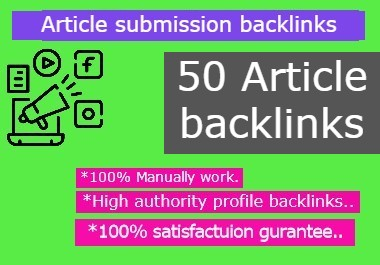 I Will give 50 High Quality Article Backlinks for your website ranking.