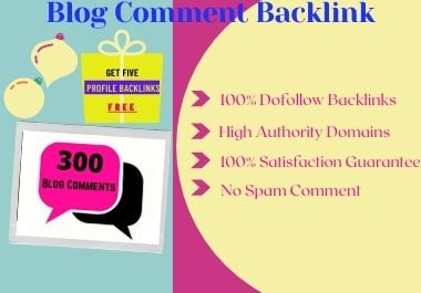 I will give 300 Blog comments plus 5 profile Creation backlinks