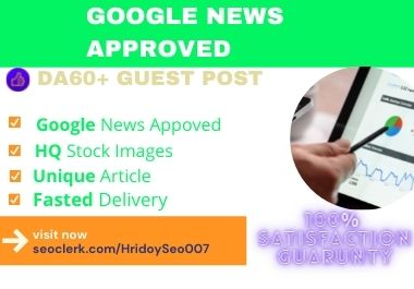 Write and Publish Guest Post On Google News Approved Blog DA60+ - PA40+