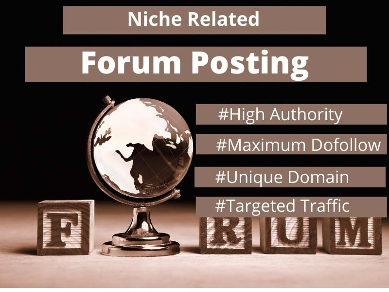 Manually create 100 High authority niche related forum posting