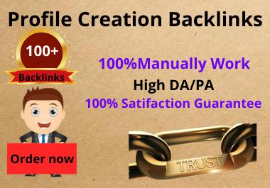 I will create 100+ social high quality profile creation SEO backlinks DA 70 plus