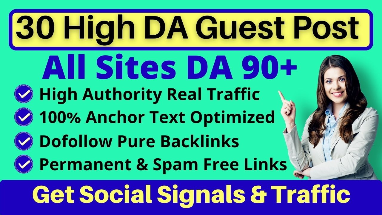 I will write and publish 30 SEO guest posts on DA 90+ websites with permanent do-follow backlinks
