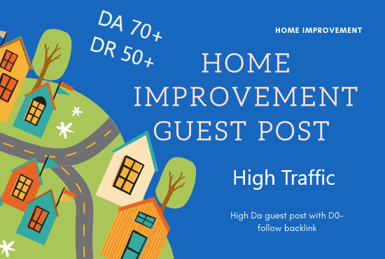 I will publish guest post on Home Improvement with high da and do follow backlink