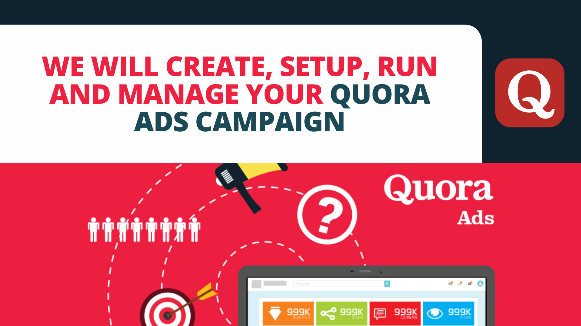 I Will Create,  Setup,  Run and Manage Your Quora Ads Campaign