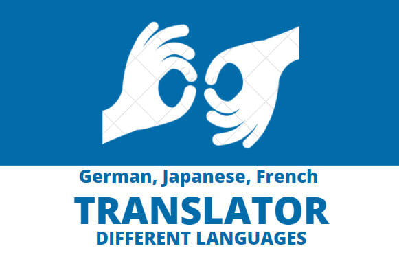 I will translate from or to English,  german,  french,  japanese