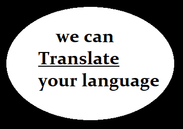 we will translate your languages as you want.