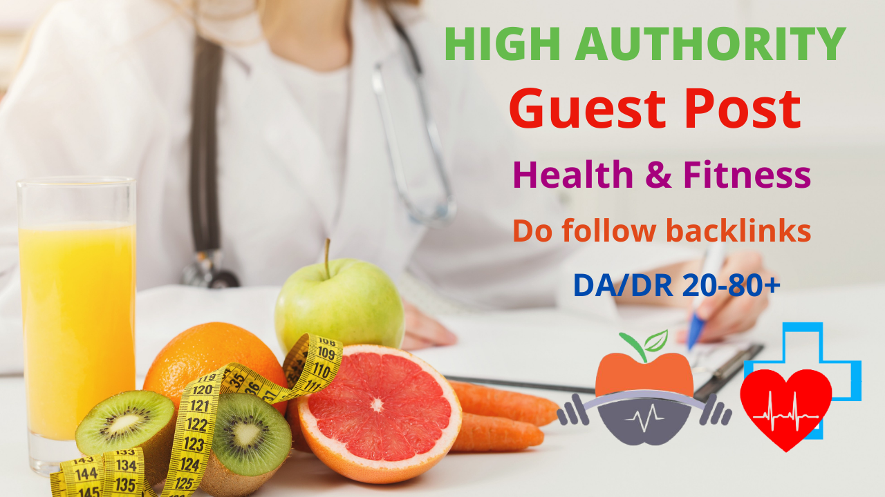 I will do high da guest post on health and fitness blog