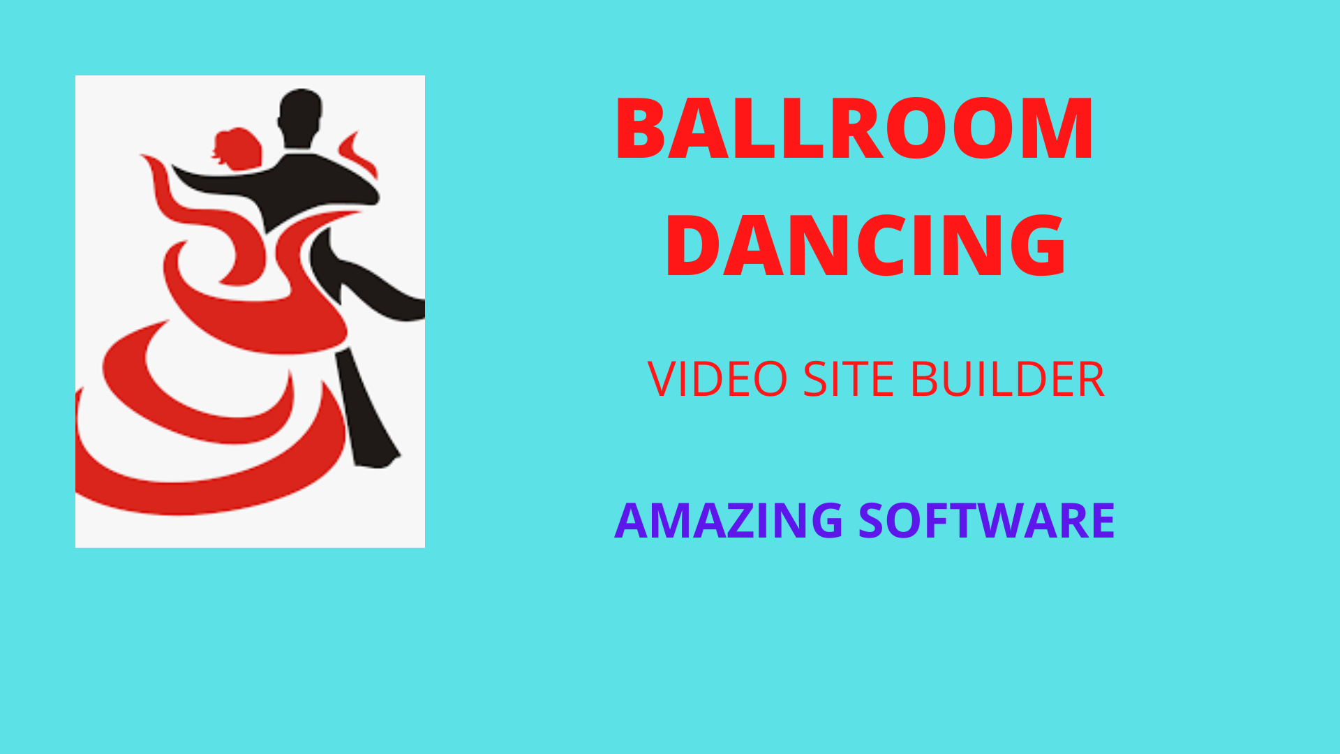Good software for making own video site about Ballroom Dancing.