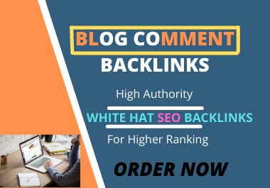 Will Make 100 High Quality SEO Backlinks Using Blog Comments For Your Web Site Ranking