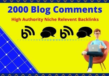 I Will do 2000+ HQ Blog Comments Backlinks