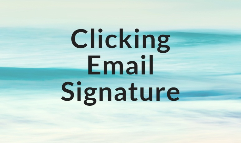 I can create a word class Clicking Email Signature for you.