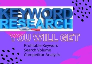 I will professional keyword research and and competitor analysis for your targeted niche