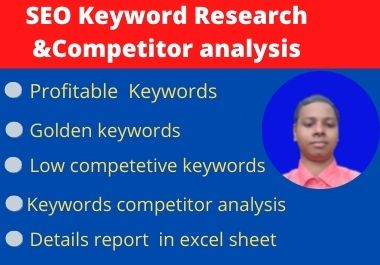 I will provide best low competitive SEO keyword research & competitor analysis for your website