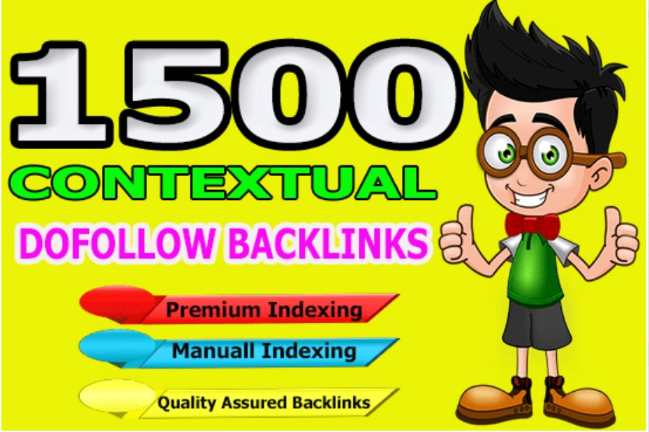 I will provide 1500 high quality contextual dofollow backlinks