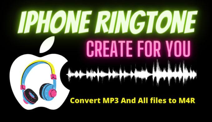 Create Iphone Ringtone Convert Mp3 File To M4R Formate