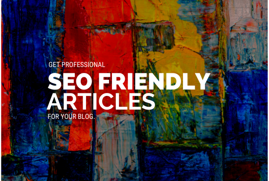 Write 500 words SEO friendly Articles and Blog posts on any topic