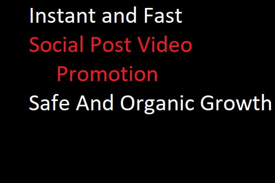 Instant and Fast video promotions and social video promotions