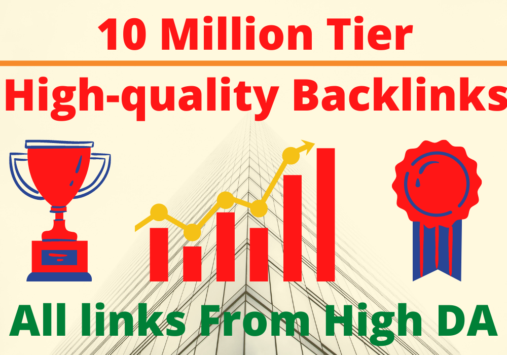 Get order 1 Million tier 2 or 3 high quality backlinks and get success