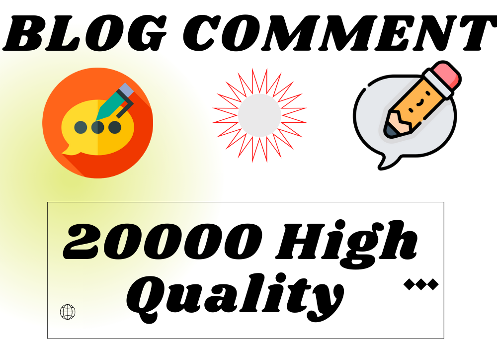 20000 high quality Blog Comments backlinks from high DA PA