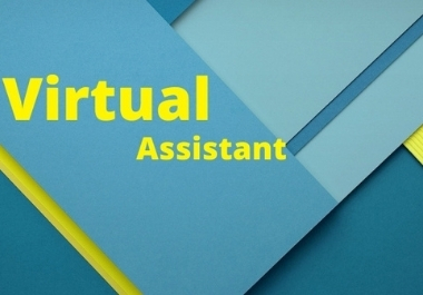 I will be your dependable virtual assistant