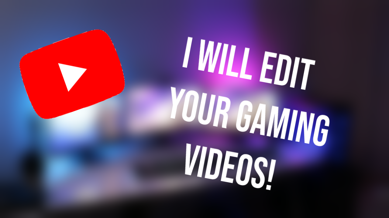 I Will Edit Your Gaming Videos