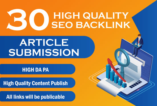 I will submit 30 article submissions manually with high quality DA PA backlinks