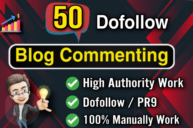 I Will Build Manually 50 High Authority Dofollow Niche Relevant Blog Commenting Backlinks