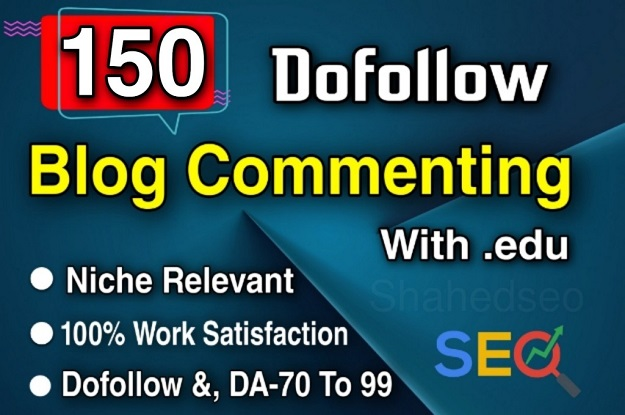 I Will Create Manually 150 High Quality Dofollow Blog Comment With. EDU Sites