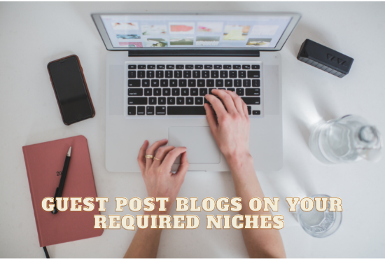 publish guest post with high DA,  DR and Traffic