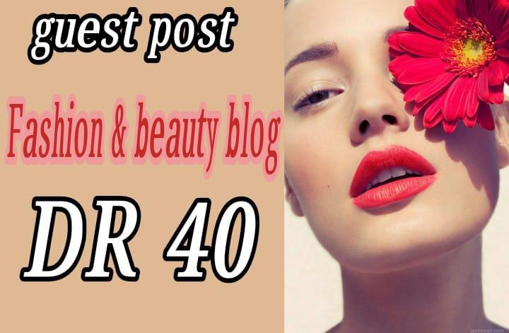 I will do fashion beauty guest post on high da fashion blog with dofollow backlinks