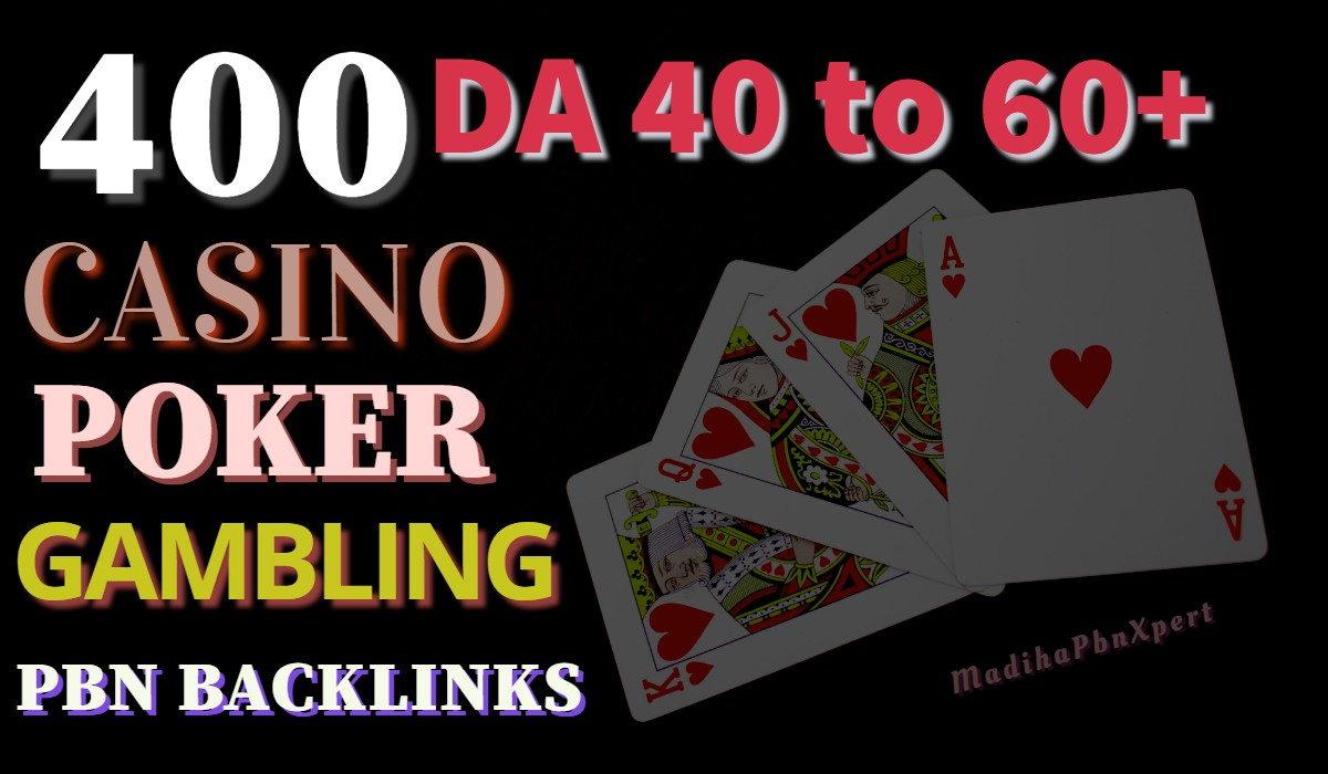 400 DA 40 to 60+ Powerful Casino Poker PBN Backlinks