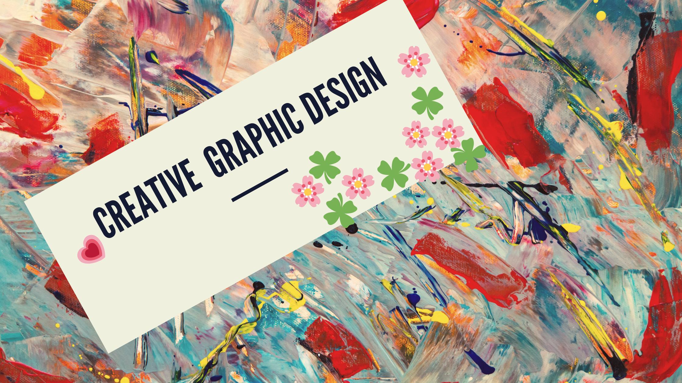 I will do any creative graphic design