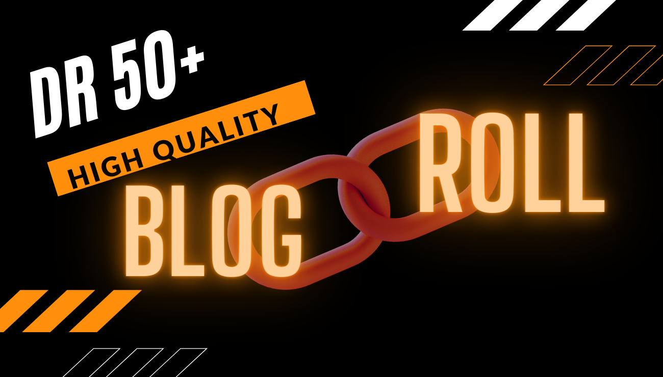 10 High Quality Blogroll Permanent DR 50+ backlinks