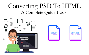 Converting PSD To HTML A Complete Quick Book