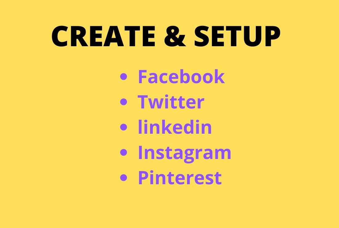 I will create and setup all social media accounts
